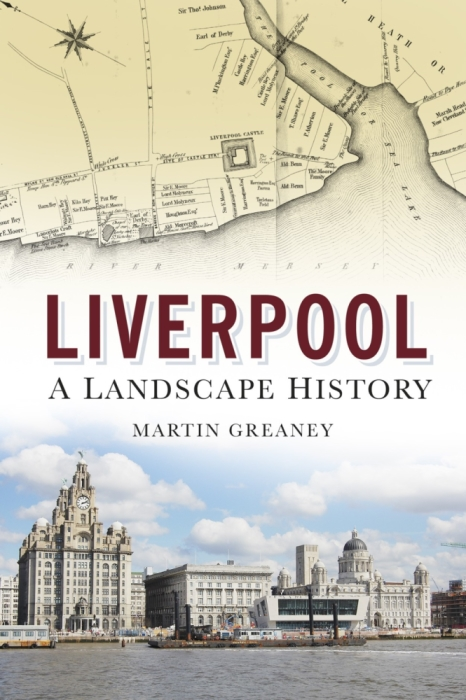 Cover of Liverpool: a landscape history, by Martin Greaney
