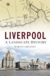 Cover of the book 'Liverpool: a landscape history'